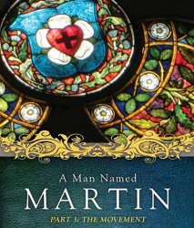 A Man Named Martin – Part 3: The Movement