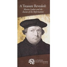 A Treasure Revealed: Martin Luther and the Events of the Reformation